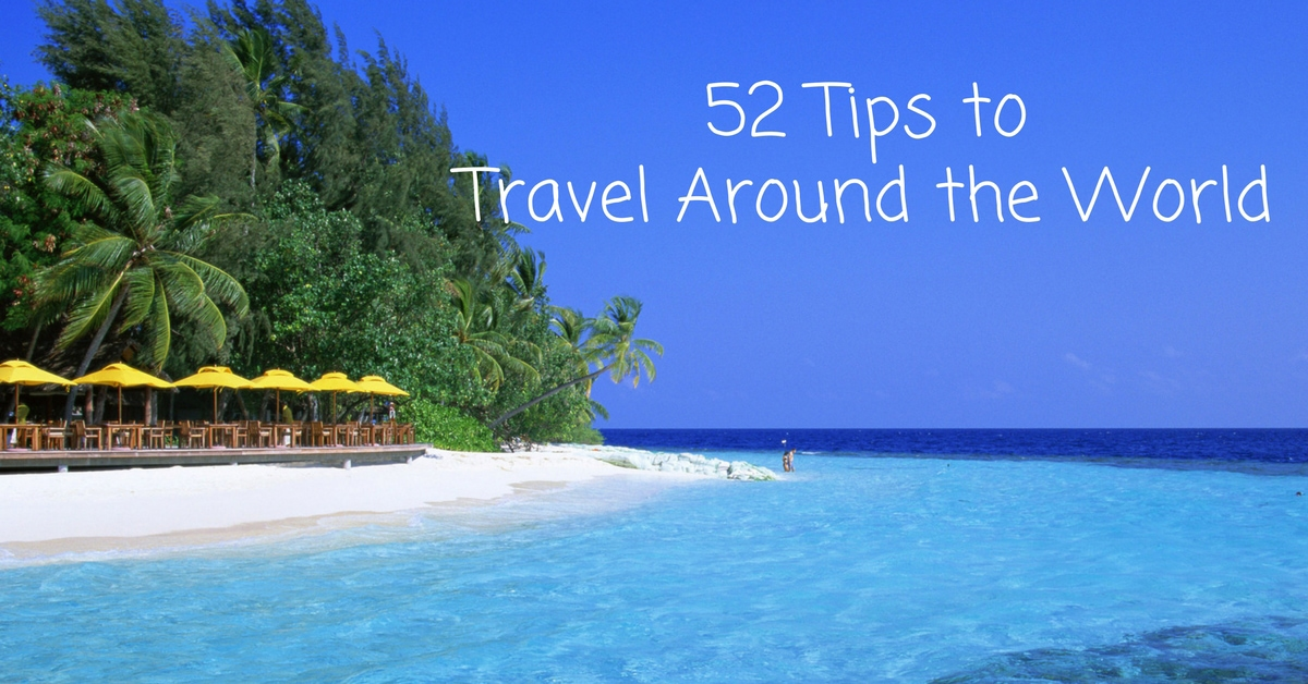 52 tips to travel around the world 52 perfect days for Cruise around the world