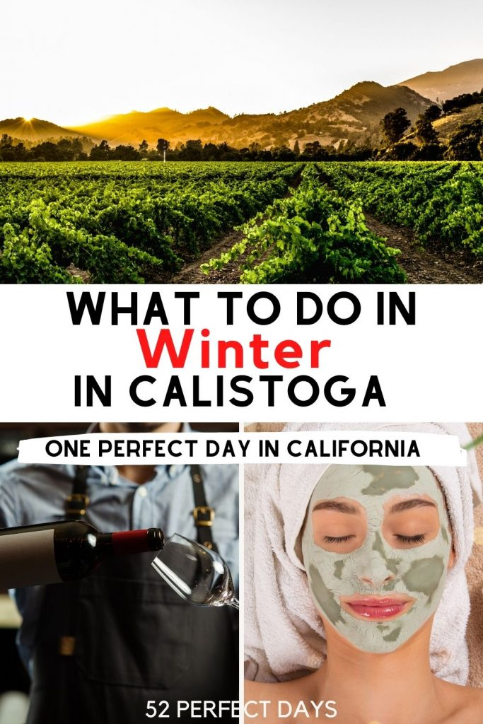 Why visiting Calistoga, California in winter is a great idea for wine devotees who hate crowds. Here is what you can expect on your trip, from wineries to weather. These are the best things to do in Calistoga | Things To Do In Calistoga, California | California Coast Road Trip | Wine country | Napa valley | wine vacation | wine weekend | weekend in wine country | weekend in Calistoga | where to stay in Calistoga | Where to eat in Calistoga | where to go wine tasting in Calistoga