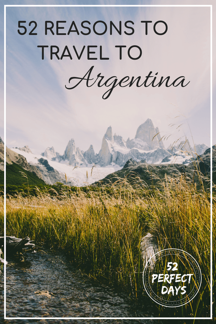 Argentina is a massive country with vastly different landscapes and an endless list of things to do. Here are 52 reasons you need to travel Argentina.