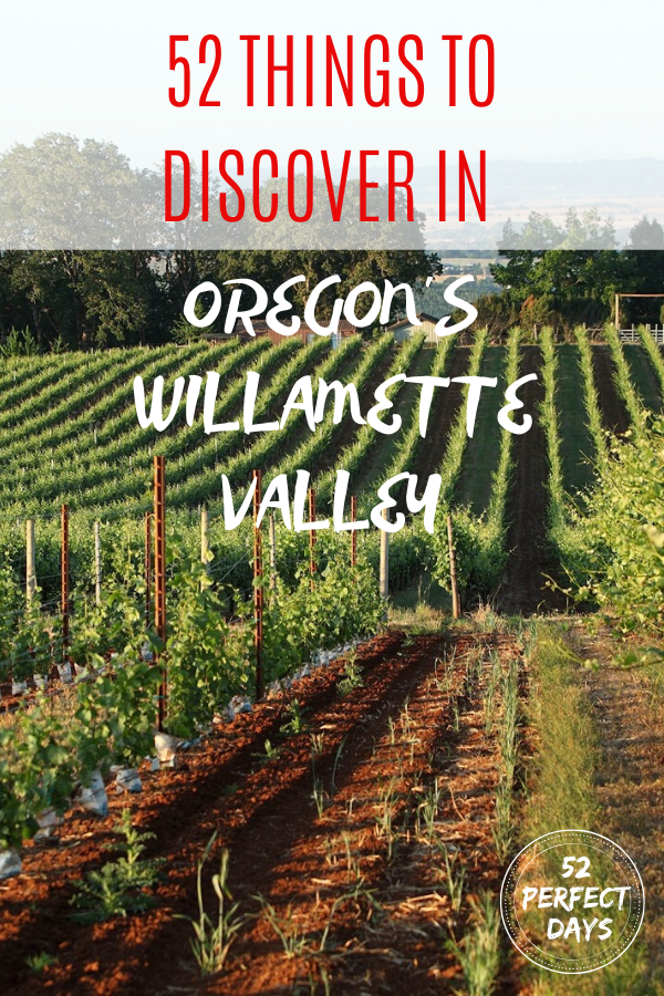 52 amazing ideas for wineries, spas, restaurants, cycling, hot air balloon rides in Oregon's Willamette Valley & best wineries in Dundee.