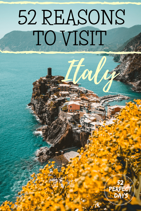 52 Reasons to Visit Italy