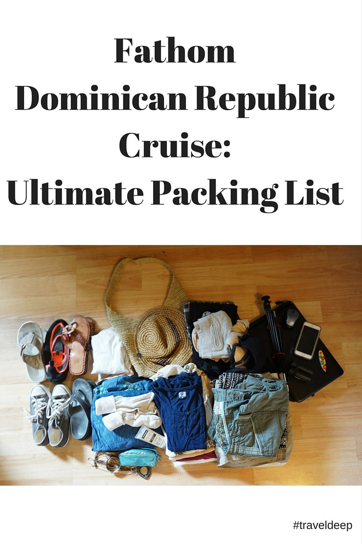 Ultimate packing list for fathom dominican republic cruise