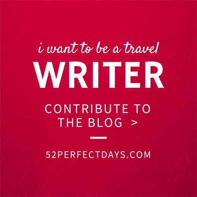 Become a travel writer for 52 Perfect Days