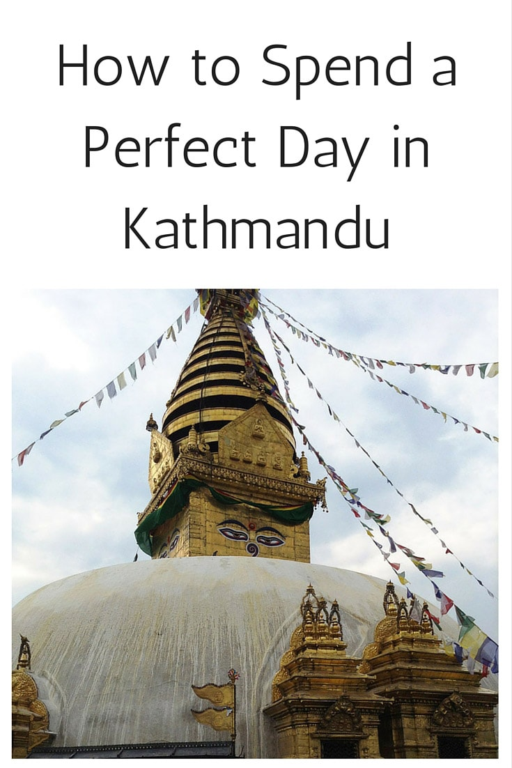 How to Spend a Perfect Day in Kathmandu