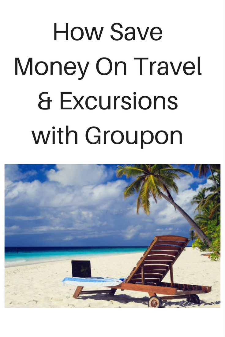 Save Money On Travel & Excursions with Groupon