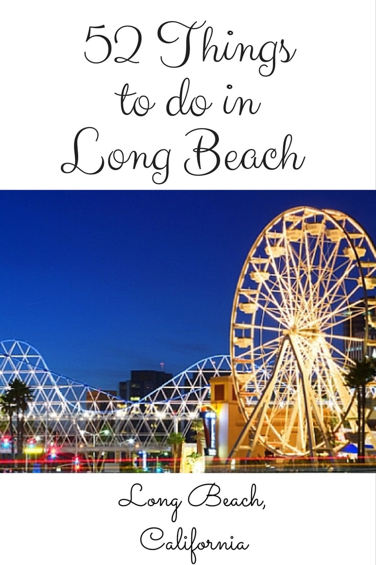 52 Things To Do In Long Beach, California