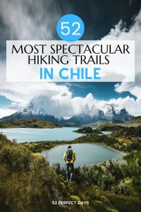 The 52 Most Spectacular Hiking Trails in Chile. Hiking or trekking is easily the best way to see Chile and enjoy its magnificent landscapes from within. Where to go hiking & trekking in Chile