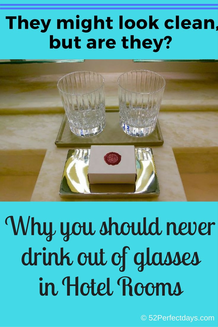 They might look clean, but are they? Why you should never drink out of glasses in Hotel Rooms #traveltips #glasses