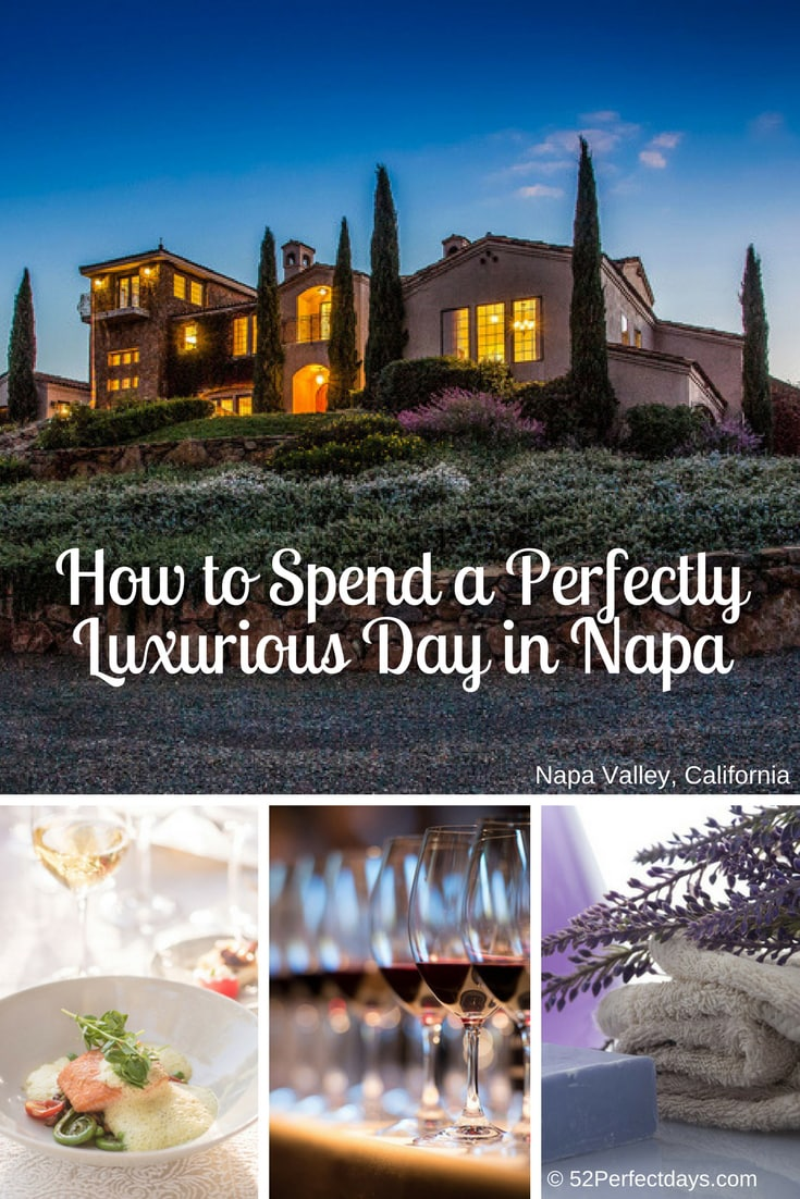 How to have a perfectly luxurious day in NapaNapa Valley with lux wine tastings, Michelin Star Dining and renting a private villa.  #napavalley #california #USA #travel