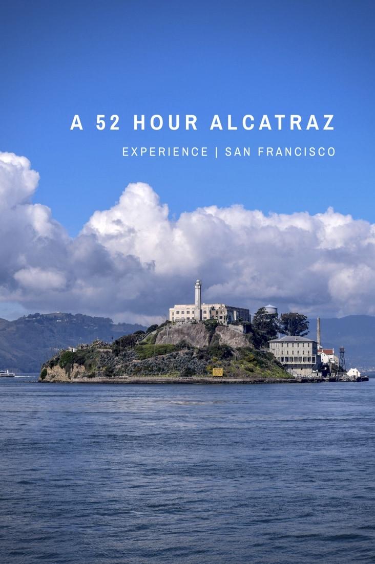 A 52 hour Alcatraz experience. An Alcatraz inspired weekend in San Francisco, by 52 Perfect Days. #alcatraz #sanfrancisco #travel #USA