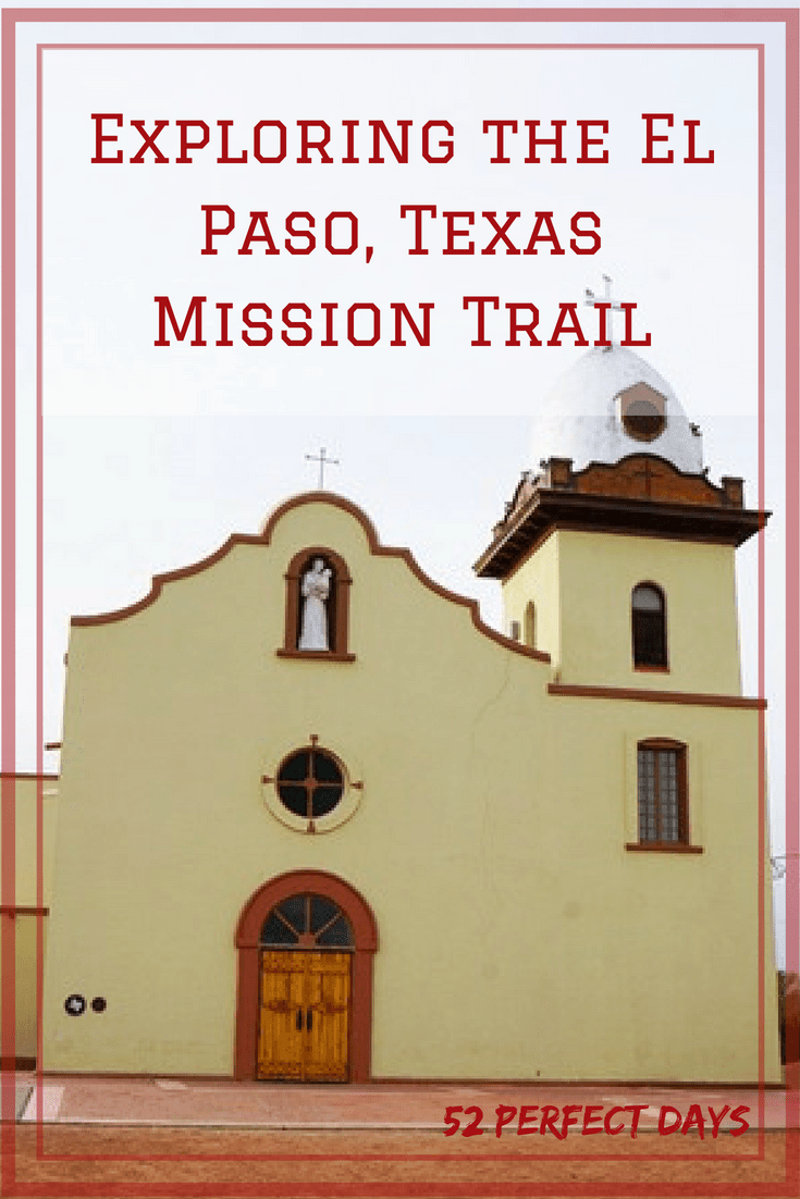 Exploring the Mission Trail of El Paso, Texas & Juarez, Mexico #elpaso #texas #missiontrail #mexico