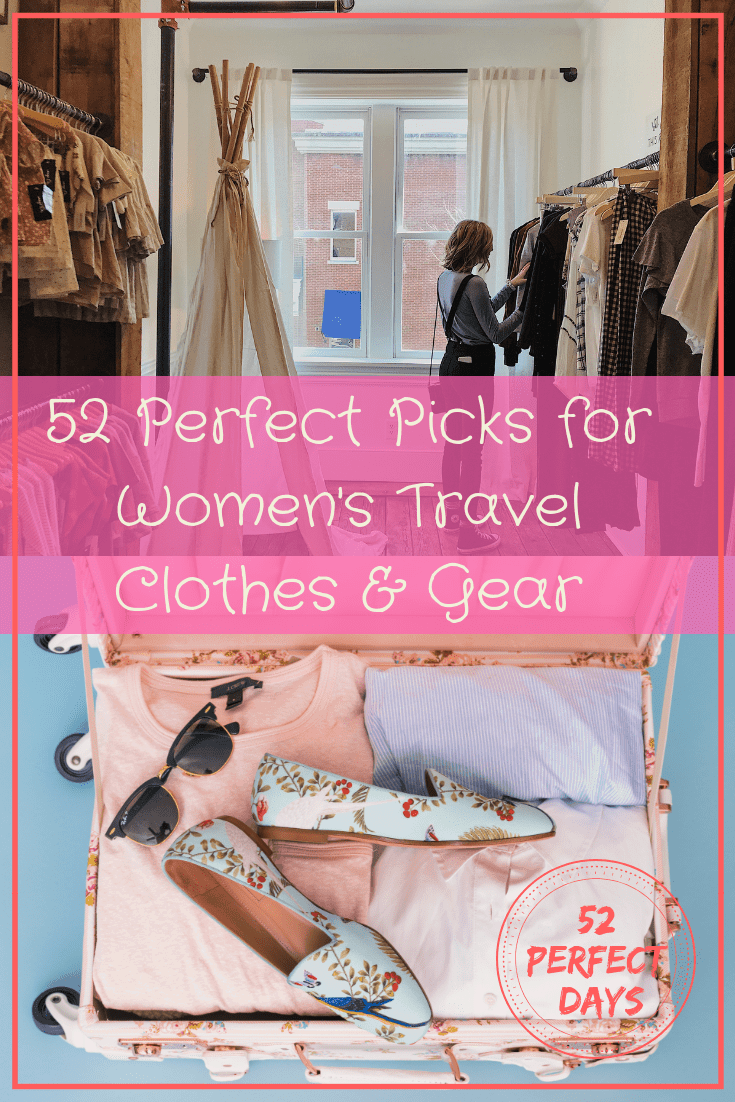 52 Perfect Picks for the Best Women's Travel Clothes & Gear