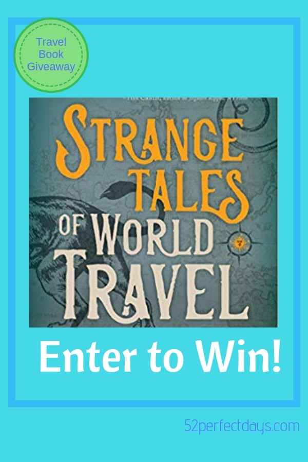 Strange Tales of World Travel by Gina & Scott Gaille with a foreword by Don George #giveaway #win #travelbook