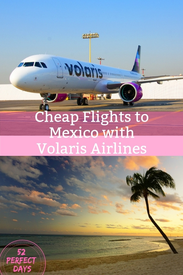 Whatever your dream Mexico vacation destination, Volaris Airlines is the best budget airline to get you there from the United States and Mexico. #travel #mexico #volaris #cheapflights #budgettravel