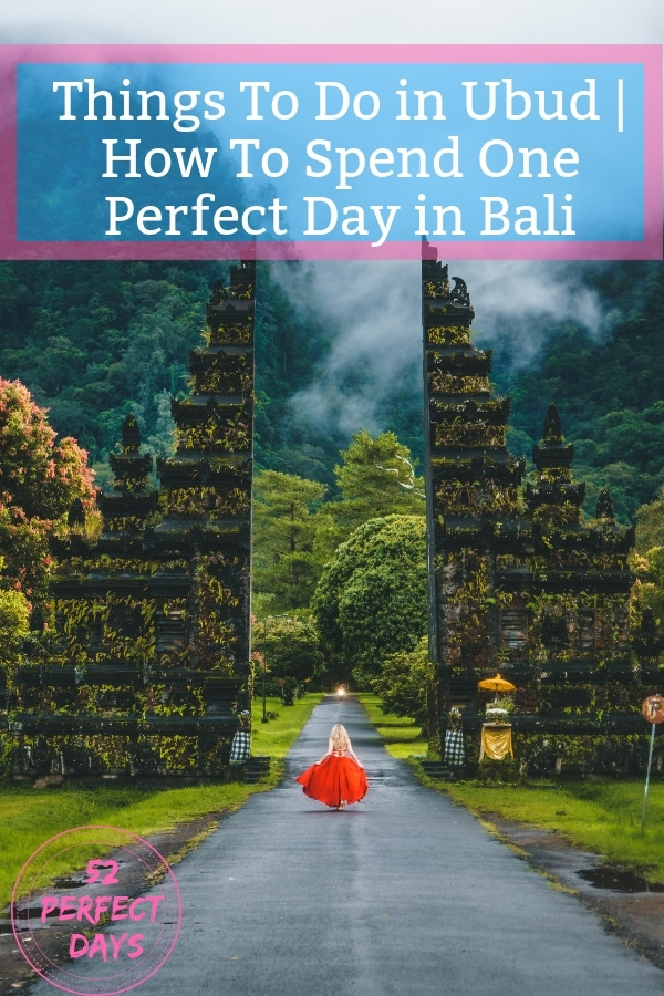 Things To Do in Ubud | How To Spend One Perfect Day in Bali