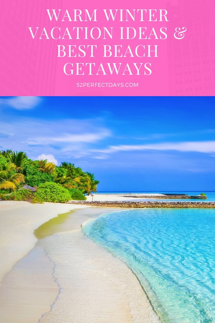Warm Winter Vacation Ideas & Best Beach Getaways
