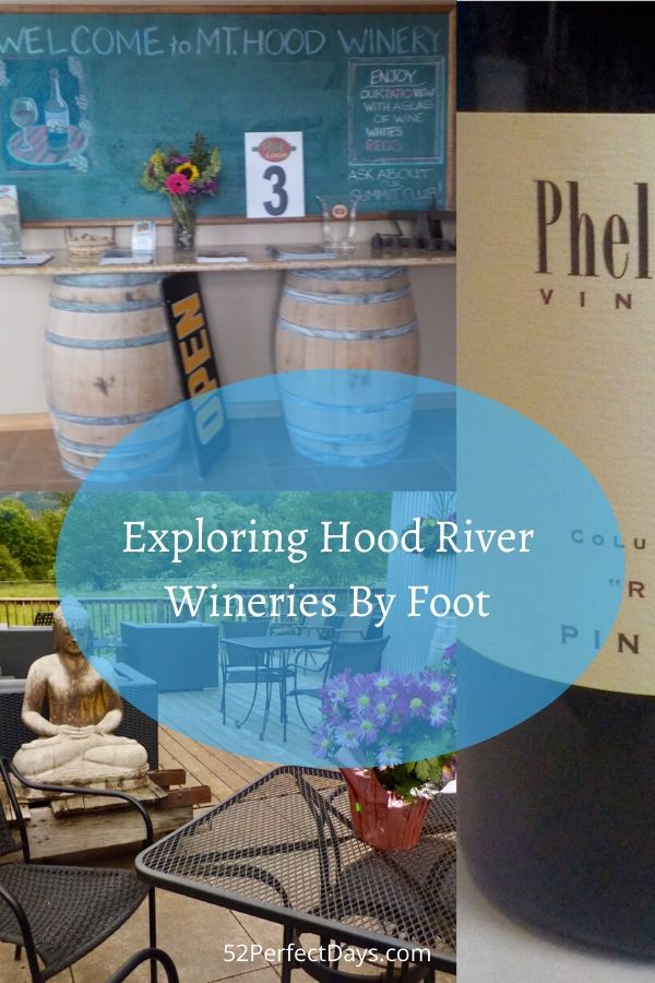 Exploring Hood River Wineries By Foot