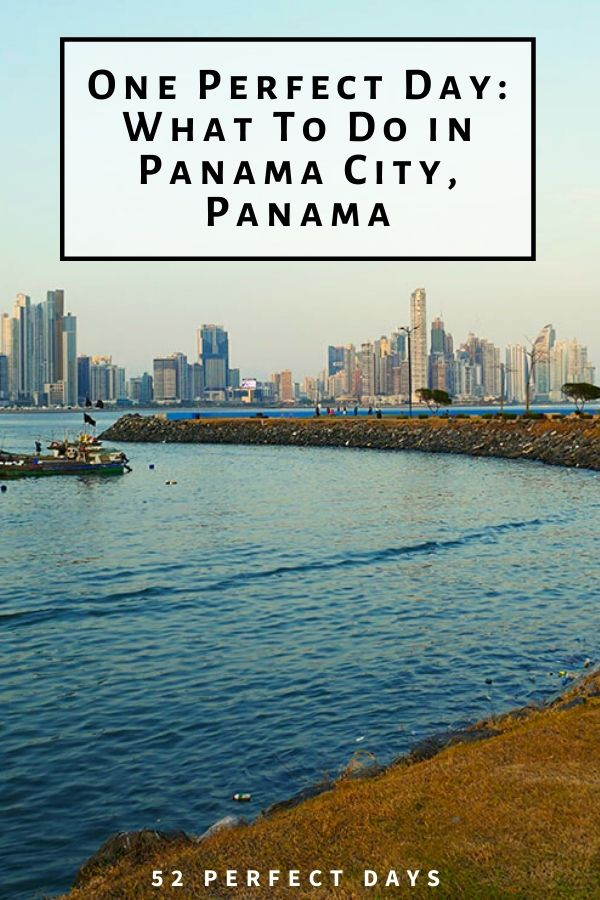 One Perfect Day: What To Do in Panama City, Panama