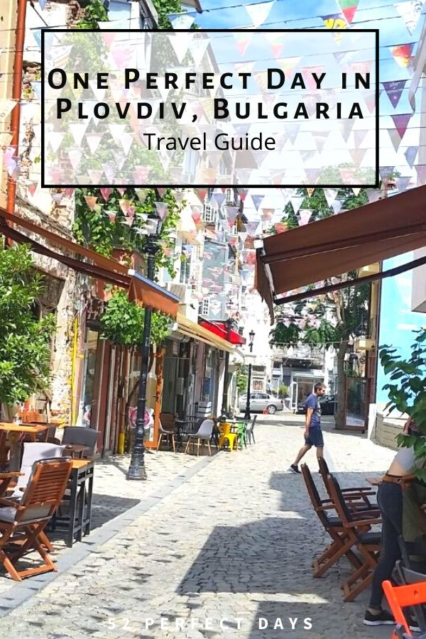 One Perfect Day in Plovdiv, Bulgaria