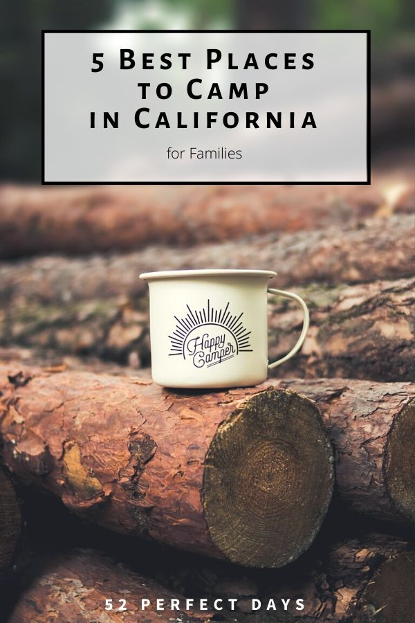 5 Best Places to Camp in California