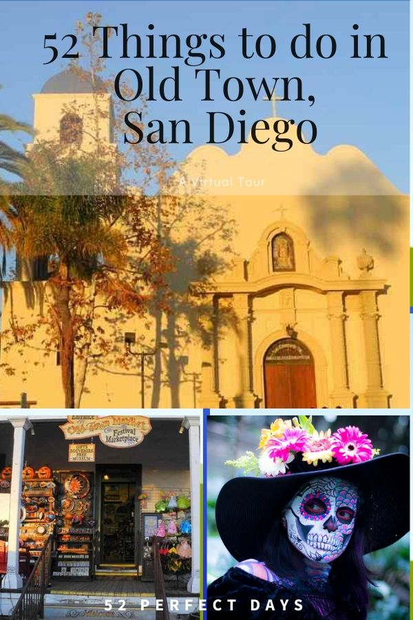 52 Things to do in Old Town San Diego: A Virtual Tour