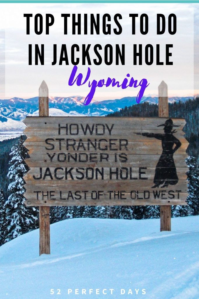 Best Things To Do in Jackson Hole.