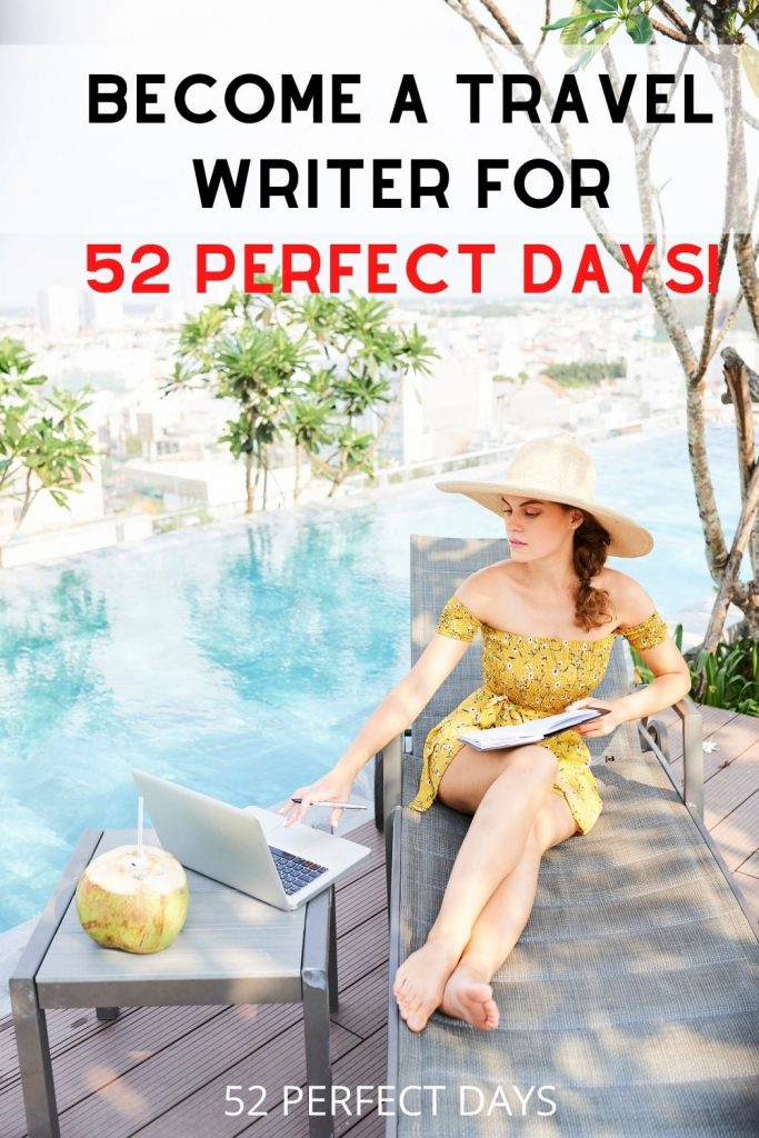 Become a Travel Writer For 52 Perfect Days. Pitch us your story idea. We are accepting submissions from writers for all locations.