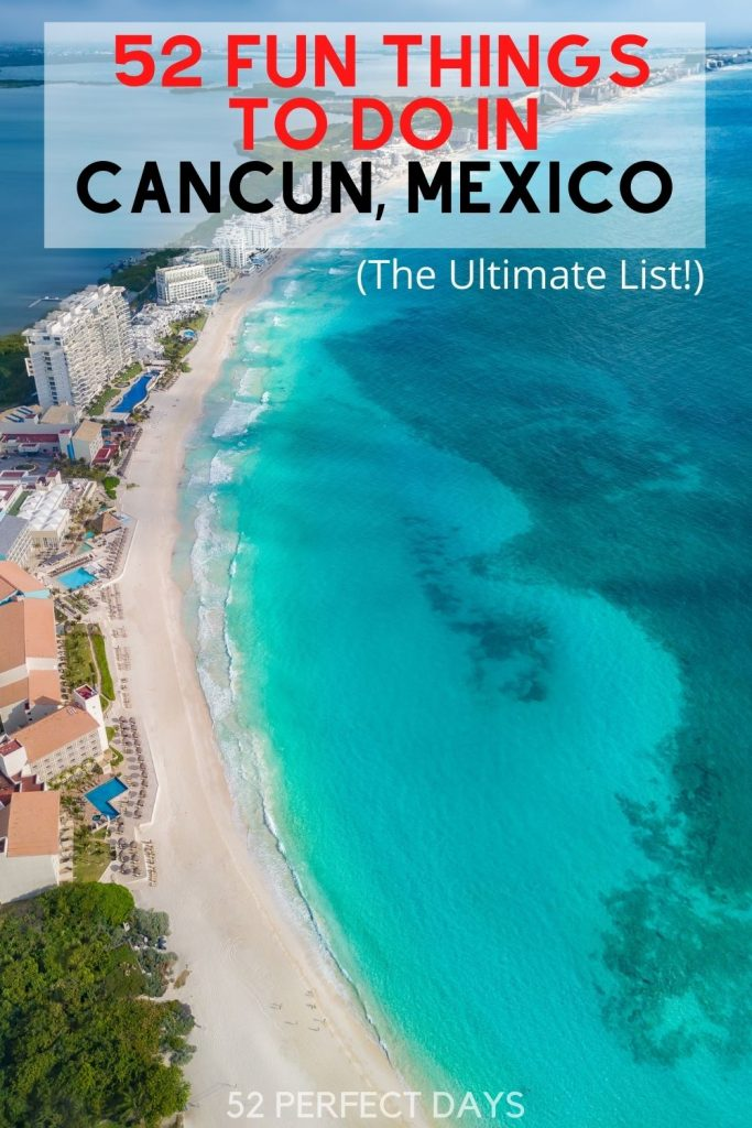 52 Best Things to Do in Cancun. The best things to do in Cancun including the best beaches, restaurants, night clubs and activities.