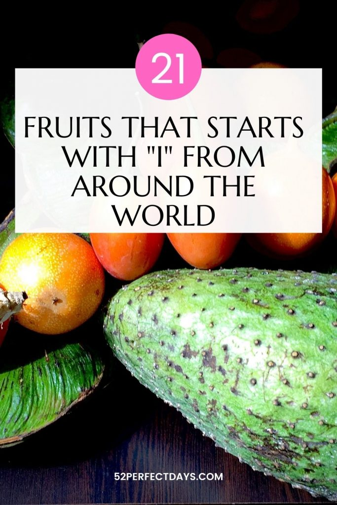 21 fruits that start with the letter I from around the world. How many have you tried and which is your favorite? https://52perfectdays.com/food/fruit-that-starts-with-i-from-around-the-world/